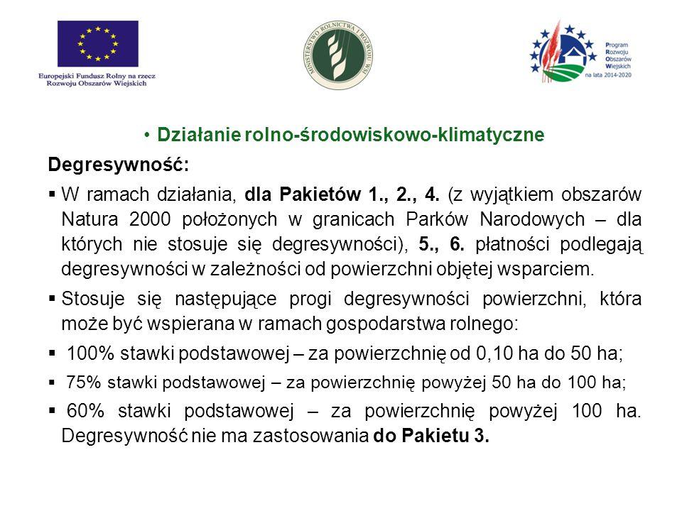 Działanie rolno-środowiskowo-klimatyczne Degresywność:  W ramach działania, dla Pakietów 1., 2., 4. (z wyjątkiem obszarów Natura 2000 położonych w gr