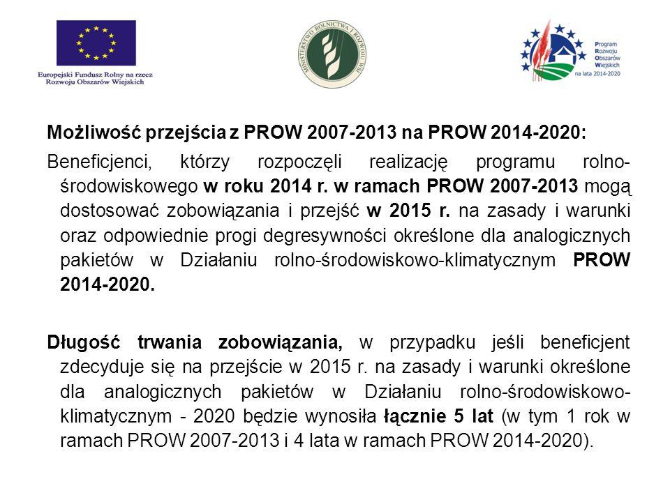 Możliwość przejścia z PROW 2007-2013 na PROW 2014-2020: Beneficjenci, którzy rozpoczęli realizację programu rolno- środowiskowego w roku 2014 r. w ram
