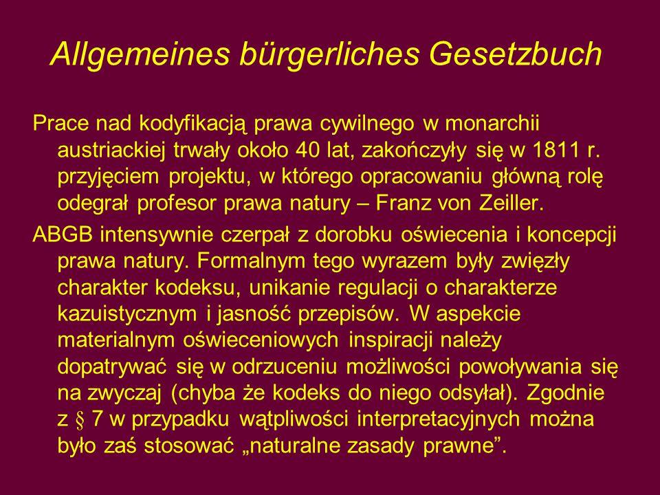 Allgemeines bürgerliches Gesetzbuch Prace nad kodyfikacją prawa cywilnego w monarchii austriackiej trwały około 40 lat, zakończyły się w 1811 r.