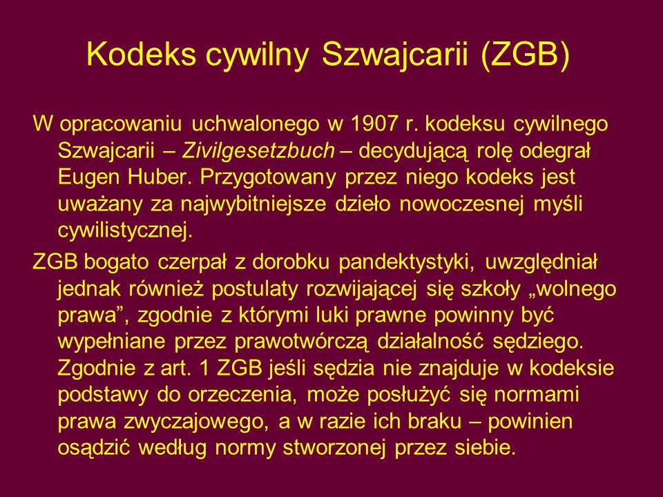 Kodeks cywilny Szwajcarii (ZGB) W opracowaniu uchwalonego w 1907 r. kodeksu cywilnego Szwajcarii – Zivilgesetzbuch – decydującą rolę odegrał Eugen Hub
