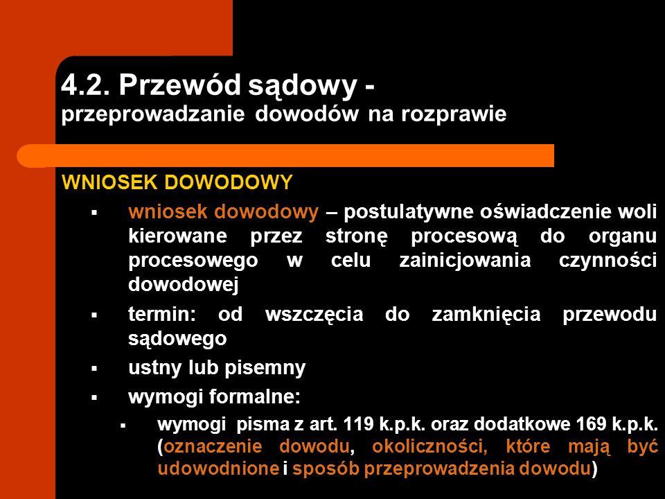 4.2. Przewód sądowy - przeprowadzanie dowodów na rozprawie WNIOSEK DOWODOWY  wniosek dowodowy – postulatywne oświadczenie woli kierowane przez stronę