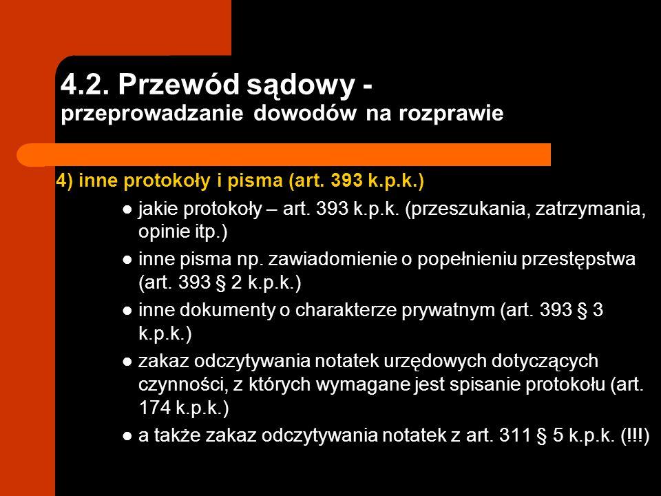 4.2. Przewód sądowy - przeprowadzanie dowodów na rozprawie 4) inne protokoły i pisma (art. 393 k.p.k.) jakie protokoły – art. 393 k.p.k. (przeszukania