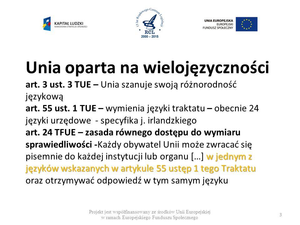 JAKOŚĆ TŁUMACZENIA – SPÓJNOŚĆ I POPRAWNOŚĆ JĘZYKOWA I PRAWNA Dążenie do osiągnięcia spójności i poprawności na 3 poziomach - na szczeblu instytucji - na szczeblu międzyinstytucjonalnym - spójność z ustawodawcą krajowym 24