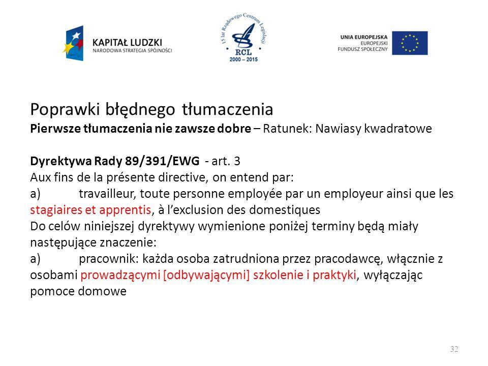 Poprawki błędnego tłumaczenia Pierwsze tłumaczenia nie zawsze dobre – Ratunek: Nawiasy kwadratowe Dyrektywa Rady 89/391/EWG - art.