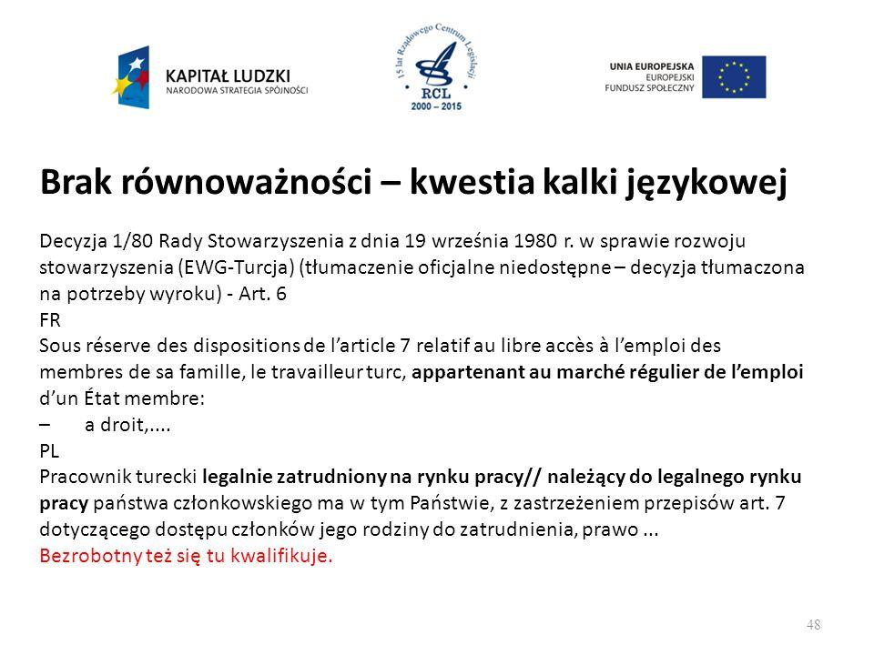 Brak równoważności – kwestia kalki językowej Decyzja 1/80 Rady Stowarzyszenia z dnia 19 września 1980 r.