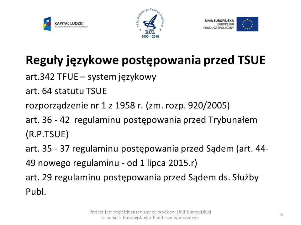 Reguły językowe postępowania przed TSUE art.342 TFUE – system językowy art.