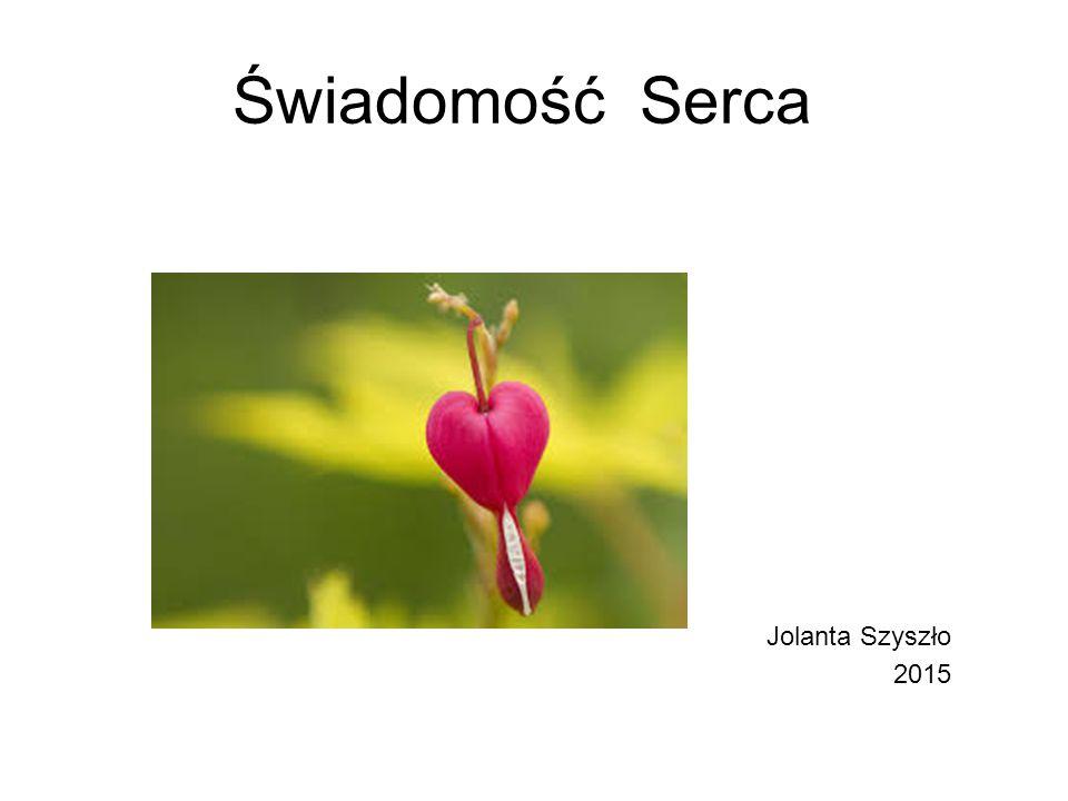 Świadomość Serca Jolanta Szyszło 2015