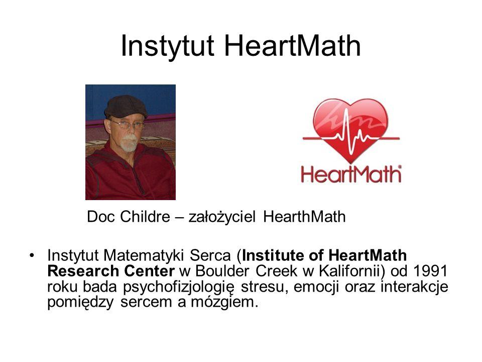 Instytut HeartMath Doc Childre – założyciel HearthMath Instytut Matematyki Serca (Institute of HeartMath Research Center w Boulder Creek w Kalifornii) od 1991 roku bada psychofizjologię stresu, emocji oraz interakcje pomiędzy sercem a mózgiem.