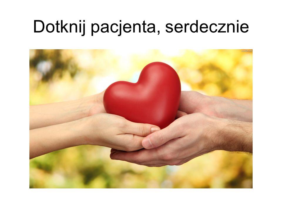 Dotknij pacjenta, serdecznie