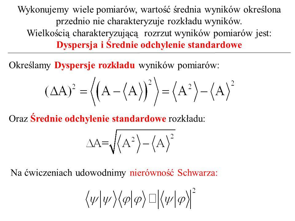 Wykonujemy wiele pomiarów, wartość średnia wyników określona przednio nie charakteryzuje rozkładu wyników. Wielkością charakteryzującą rozrzut wyników
