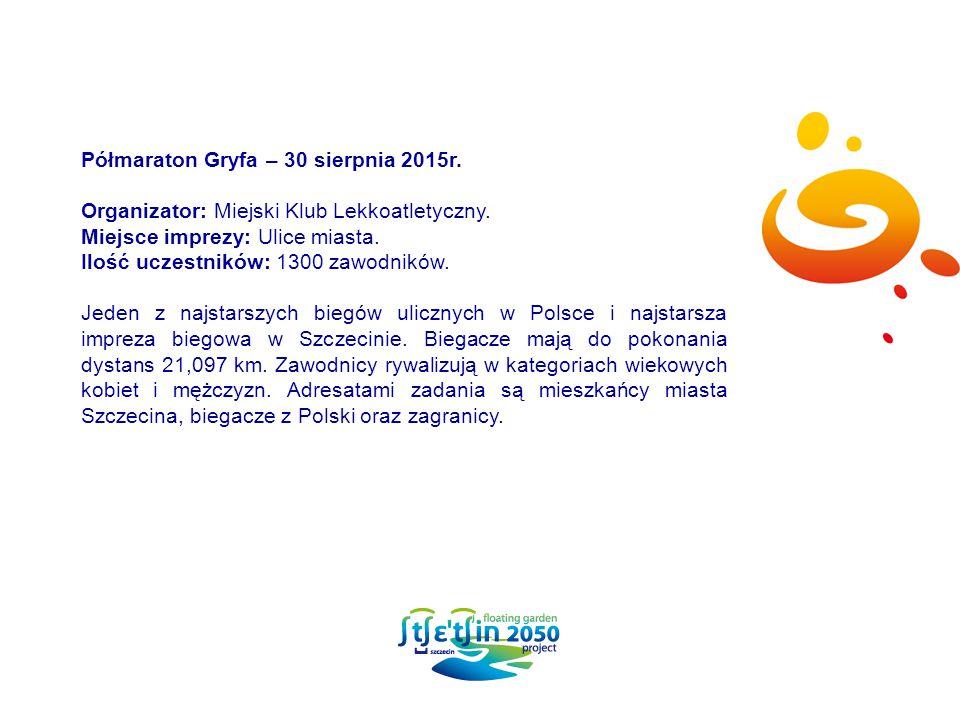 Półmaraton Gryfa – 30 sierpnia 2015r. Organizator: Miejski Klub Lekkoatletyczny.