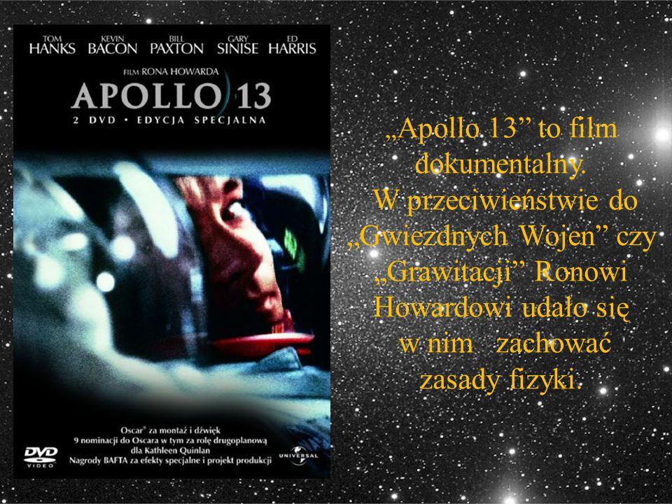 """"""" Apollo 13"""" to film dokumentalny. W przeciwieństwie do """"Gwiezdnych Wojen"""" czy """"Grawitacji"""" Ronowi Howardowi udało się w nim zachować zasady fizyki."""