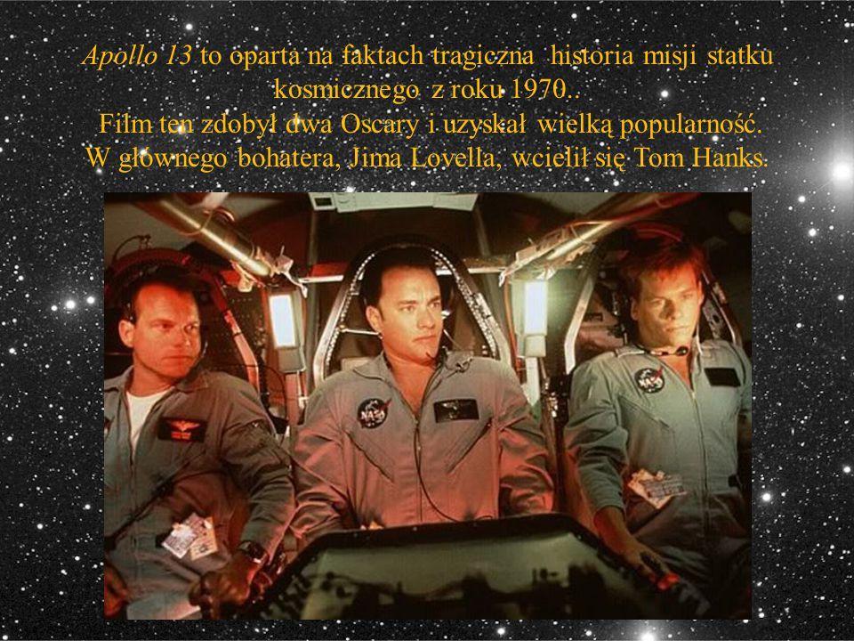 Apollo 13 to oparta na faktach tragiczna historia misji statku kosmicznego z roku 1970.. Film ten zdobył dwa Oscary i uzyskał wielką popularność. W gł