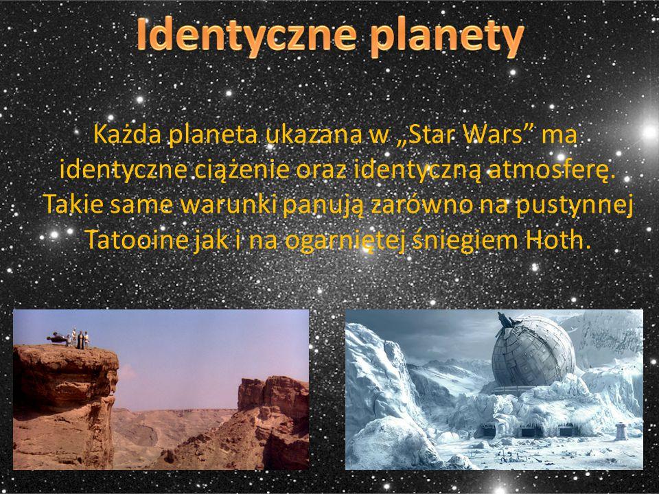 """Każda planeta ukazana w """"Star Wars"""" ma identyczne ciążenie oraz identyczną atmosferę. Takie same warunki panują zarówno na pustynnej Tatooine jak i na"""