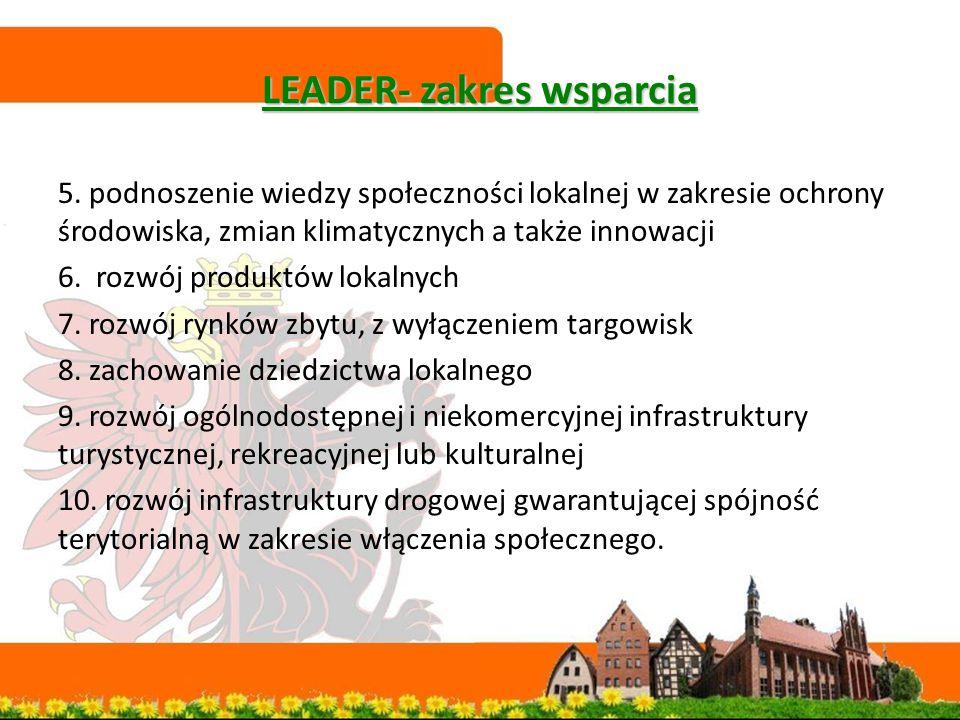 LEADER- zakres wsparcia 5. podnoszenie wiedzy społeczności lokalnej w zakresie ochrony środowiska, zmian klimatycznych a także innowacji 6. rozwój pro