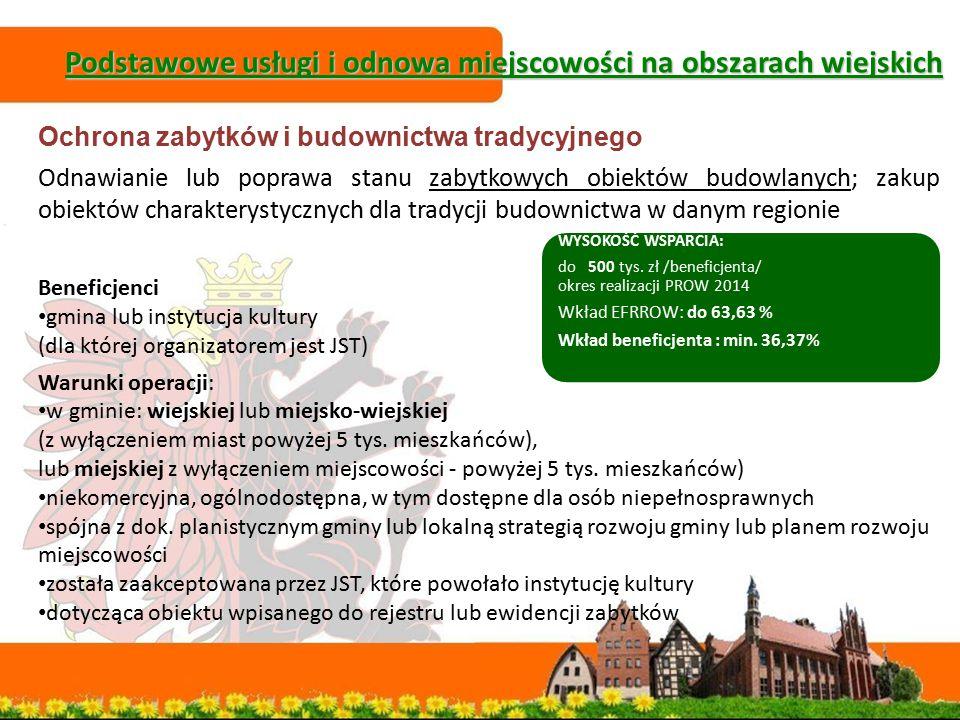 Podstawowe usługi i odnowa miejscowości na obszarach wiejskich Ochrona zabytków i budownictwa tradycyjnego Odnawianie lub poprawa stanu zabytkowych ob
