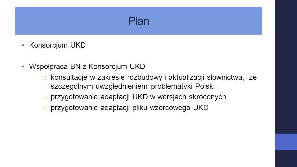Współpraca BN z Konsorcjum UKD Multilingual UDC MRF translator Skończona, autoryzowana przez Konsorcjum UKD wersja UKD przeznaczona do tłumaczenia na języki narodowe UDC MRF translator posiada funkcjonalny interfejs umożliwiający: wyszukiwanie za pomocą symboli, wyszukiwanie za pomocą odpowiedników słownych do symboli, przeszukiwanie poszczególnych tablic pomocniczych i poszczególnych działów UKD.