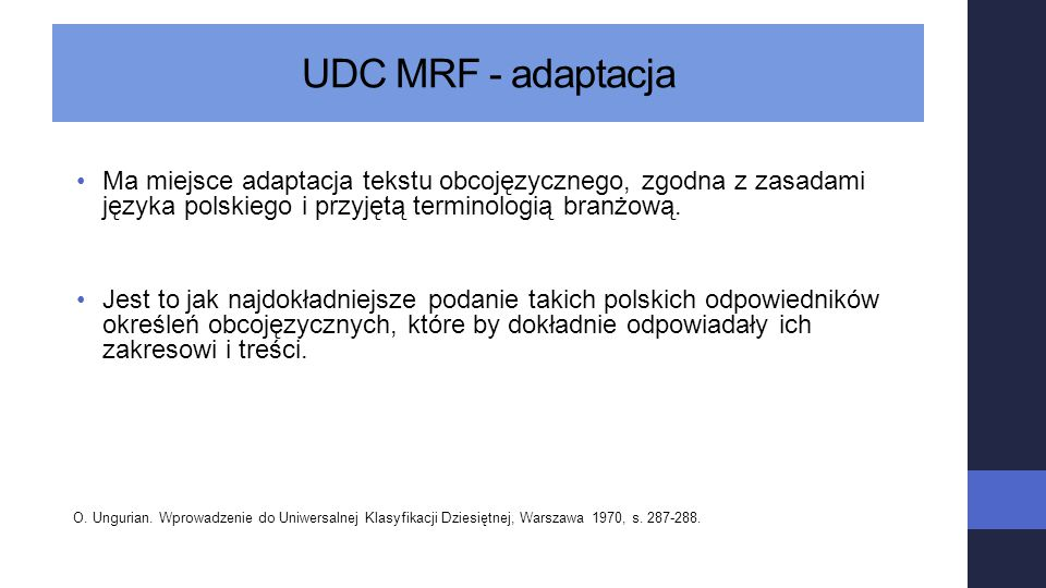 UDC MRF - adaptacja Ma miejsce adaptacja tekstu obcojęzycznego, zgodna z zasadami języka polskiego i przyjętą terminologią branżową. Jest to jak najdo