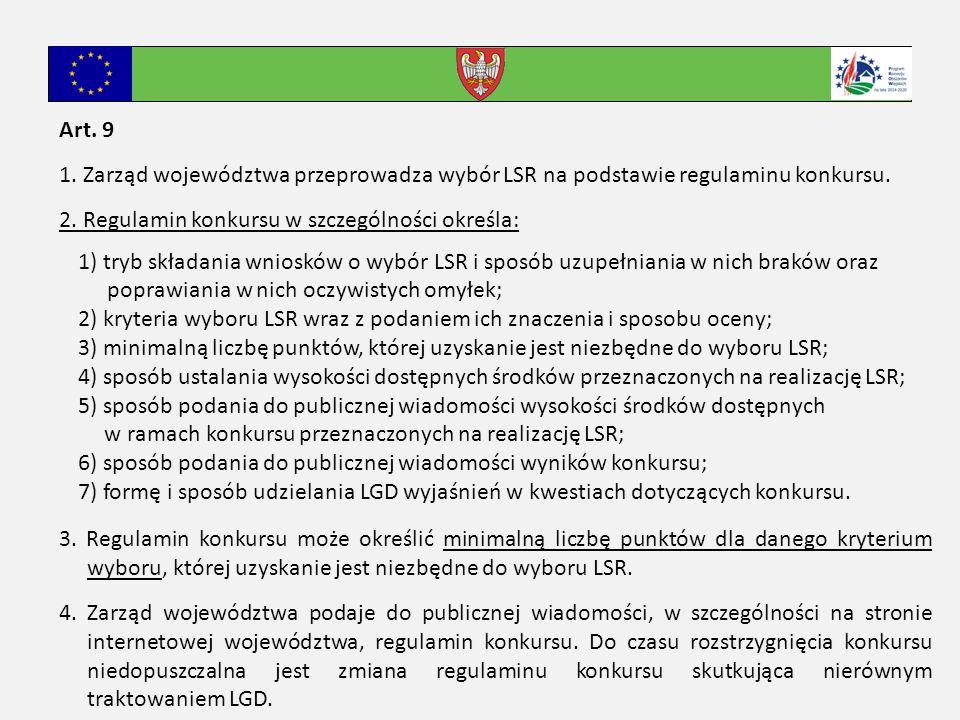 Art. 9 1. Zarząd województwa przeprowadza wybór LSR na podstawie regulaminu konkursu.