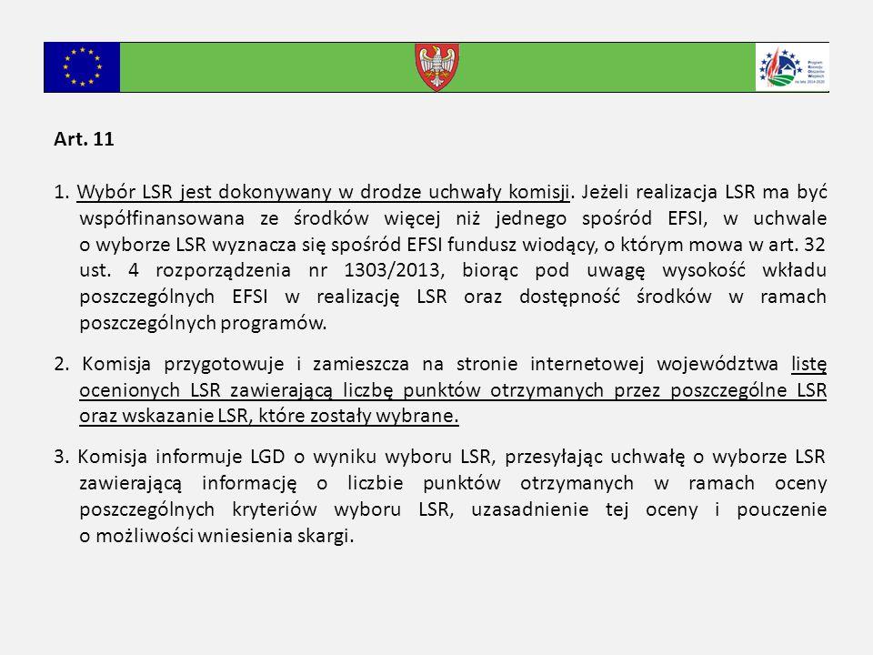 Art. 11 1. Wybór LSR jest dokonywany w drodze uchwały komisji.