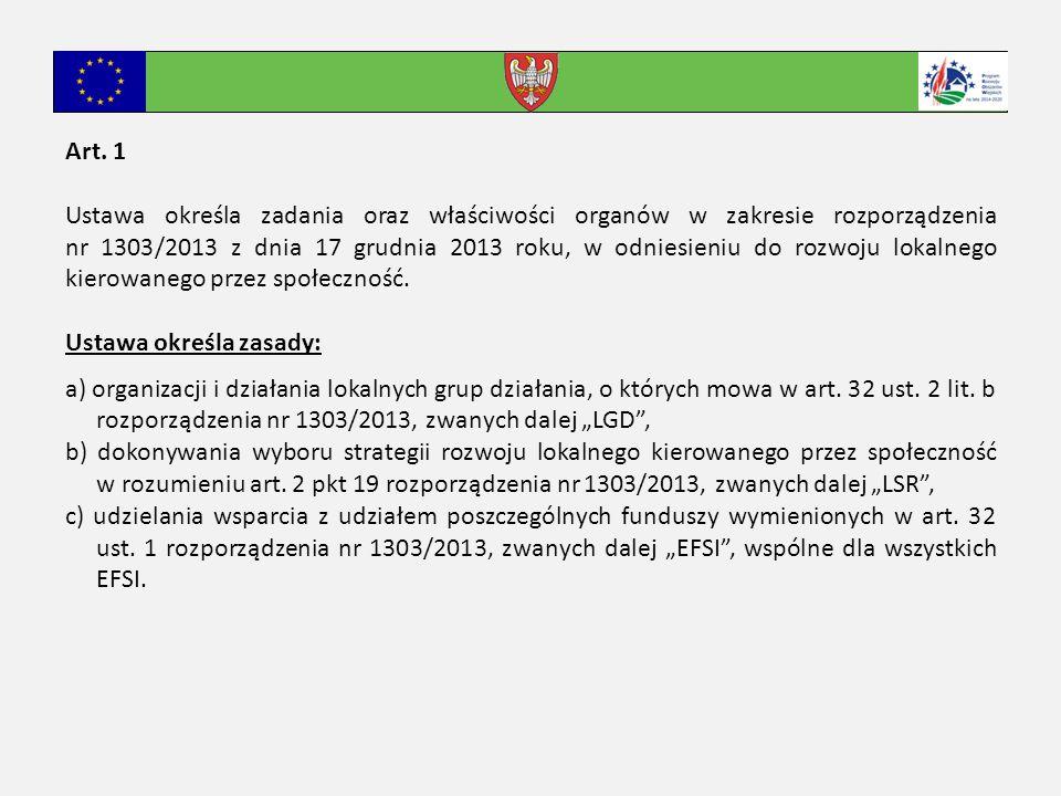 Art. 1 Ustawa określa zadania oraz właściwości organów w zakresie rozporządzenia nr 1303/2013 z dnia 17 grudnia 2013 roku, w odniesieniu do rozwoju lo