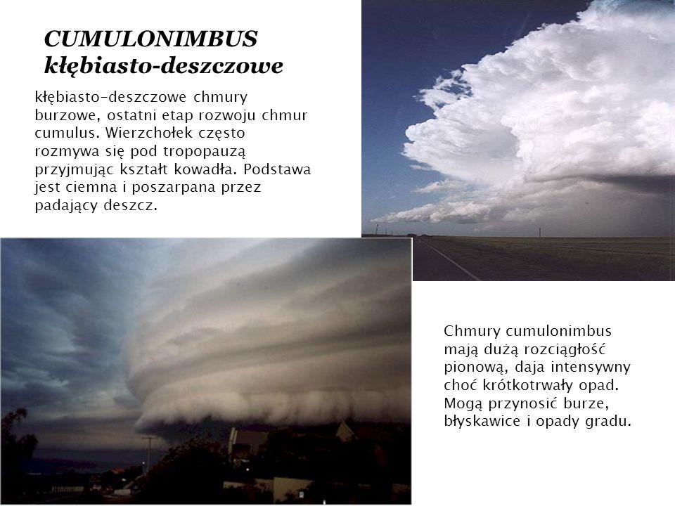 CUMULONIMBUS kłębiasto-deszczowe kłębiasto-deszczowe chmury burzowe, ostatni etap rozwoju chmur cumulus.
