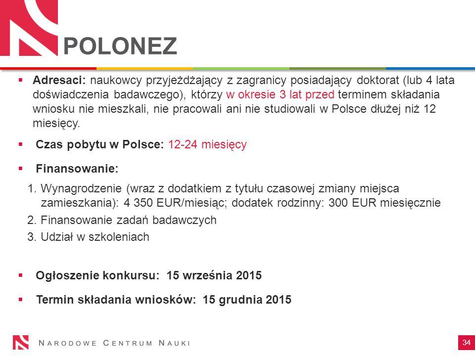  Adresaci: naukowcy przyjeżdżający z zagranicy posiadający doktorat (lub 4 lata doświadczenia badawczego), którzy w okresie 3 lat przed terminem składania wniosku nie mieszkali, nie pracowali ani nie studiowali w Polsce dłużej niż 12 miesięcy.