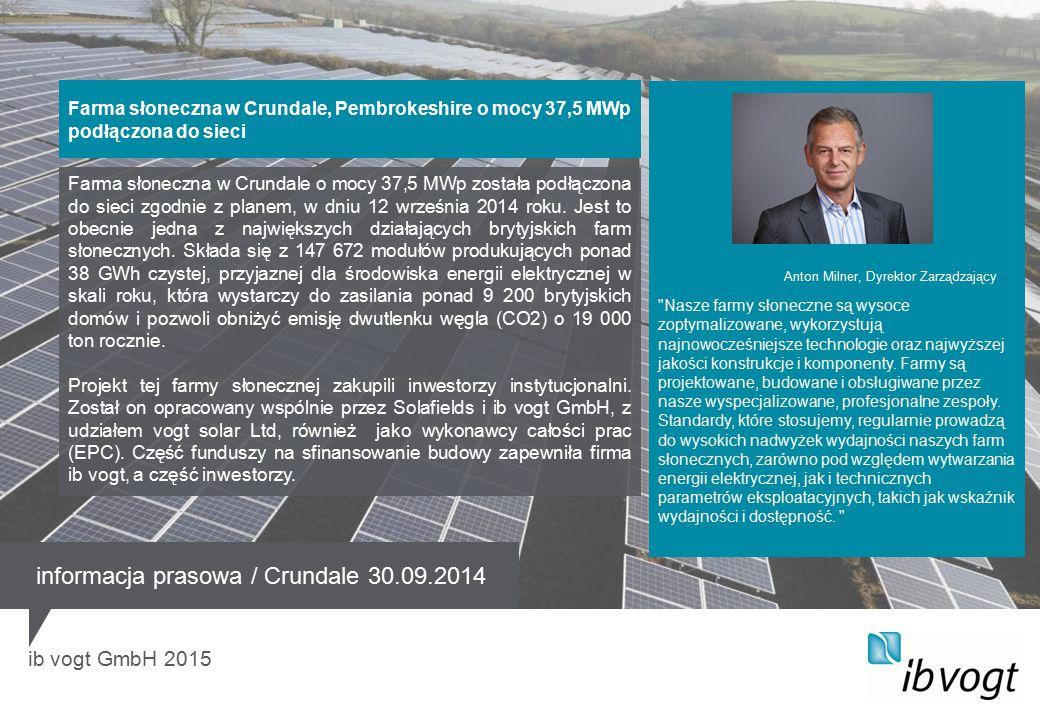 ib vogt GmbH 2015 Farma słoneczna w Crundale o mocy 37,5 MWp została podłączona do sieci zgodnie z planem, w dniu 12 września 2014 roku.