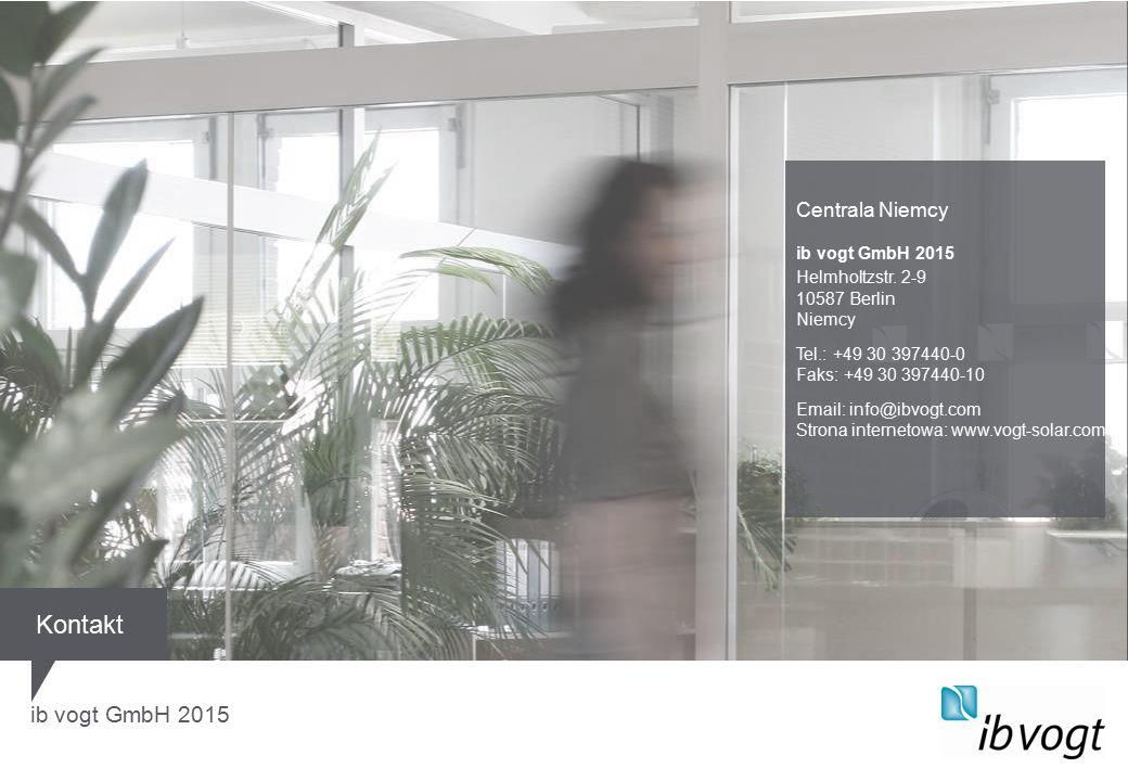 ib vogt GmbH 2015 Kontakt Centrala Niemcy ib vogt GmbH 2015 Helmholtzstr. 2-9 10587 Berlin Niemcy Tel.: +49 30 397440-0 Faks: +49 30 397440-10 Email: