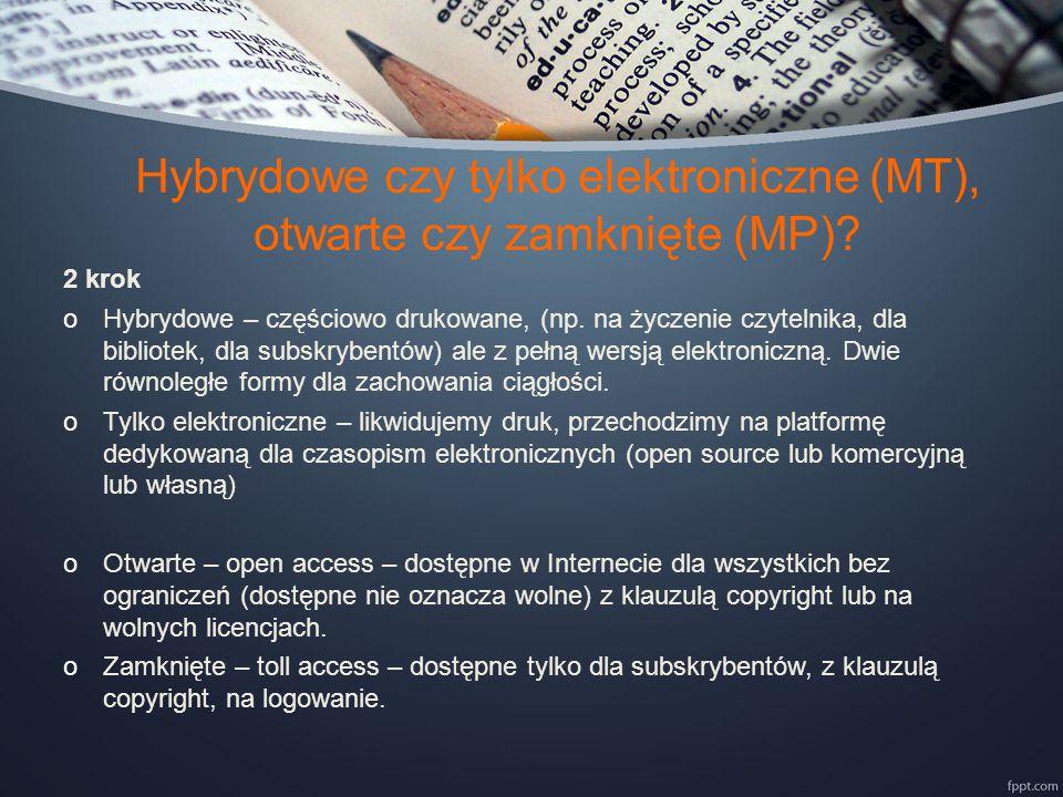 Hybrydowe czy tylko elektroniczne (MT), otwarte czy zamknięte (MP).