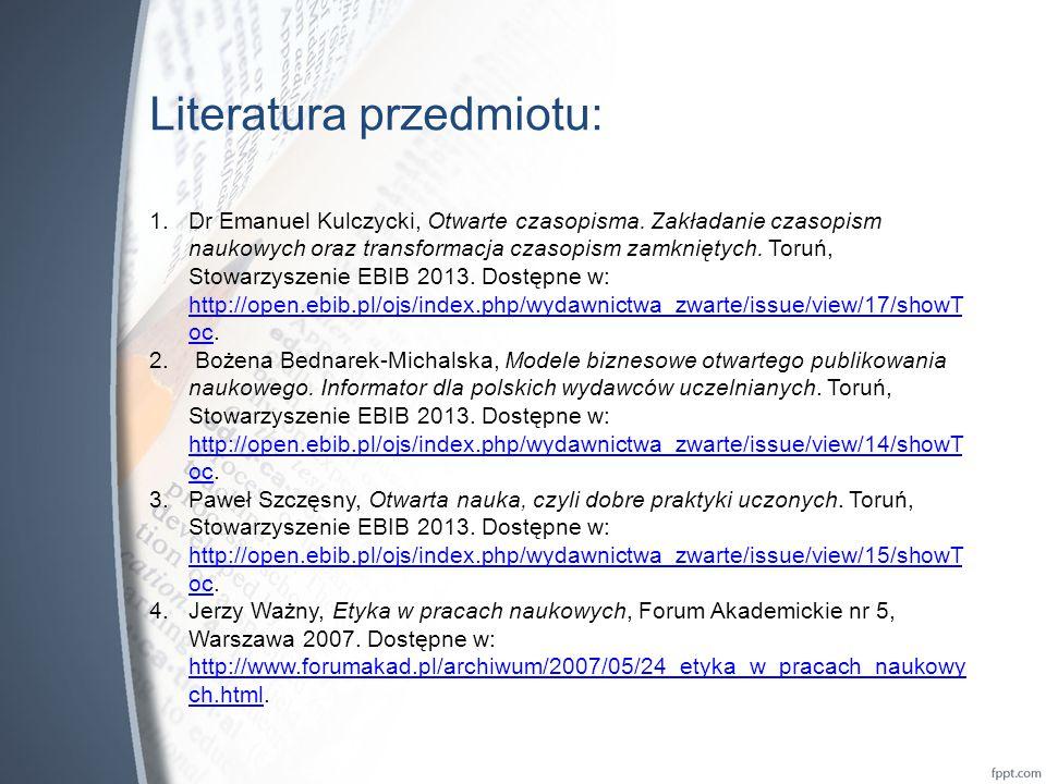 Literatura przedmiotu: 1.Dr Emanuel Kulczycki, Otwarte czasopisma.