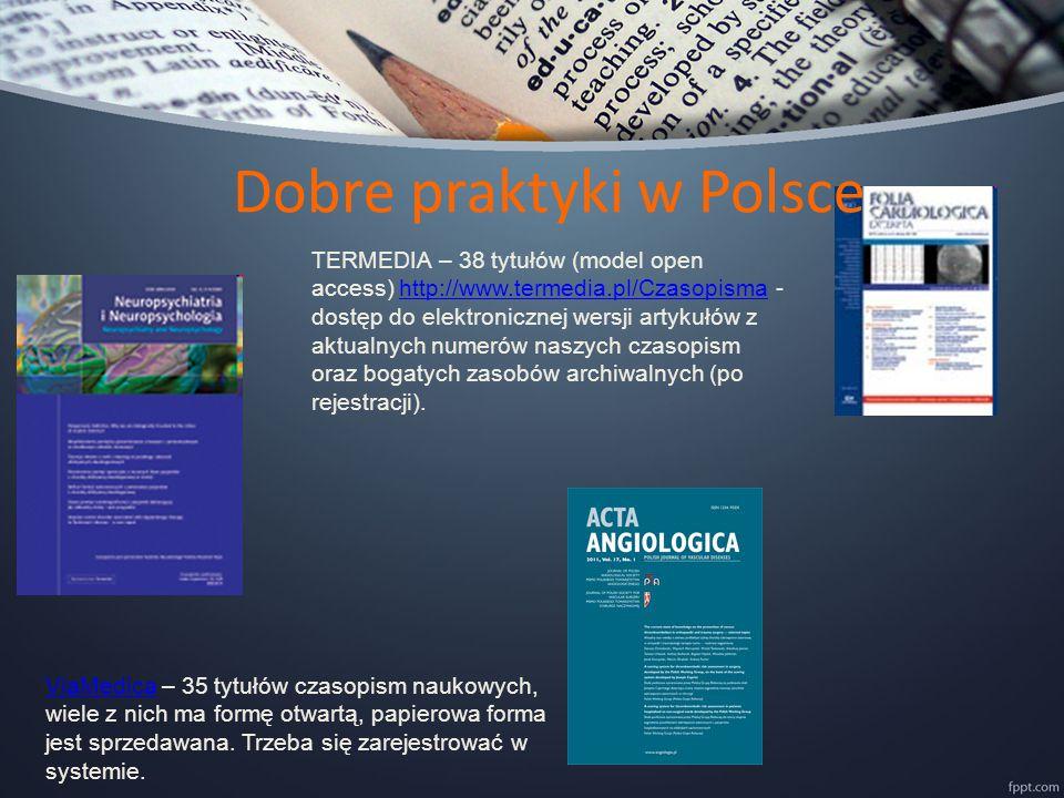 TERMEDIA – 38 tytułów (model open access) http://www.termedia.pl/Czasopisma - dostęp do elektronicznej wersji artykułów z aktualnych numerów naszych czasopism oraz bogatych zasobów archiwalnych (po rejestracji).http://www.termedia.pl/Czasopisma ViaMedicaViaMedica – 35 tytułów czasopism naukowych, wiele z nich ma formę otwartą, papierowa forma jest sprzedawana.