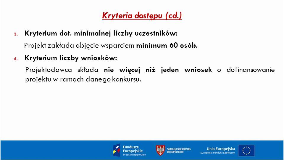 Kryteria dostępu (cd.) 3.Kryterium dot.