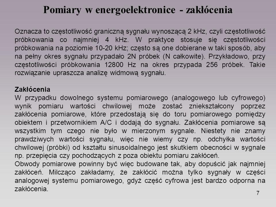 7 Oznacza to częstotliwość graniczną sygnału wynoszącą 2 kHz, czyli częstotliwość próbkowania co najmniej 4 kHz. W praktyce stosuje się częstotliwości