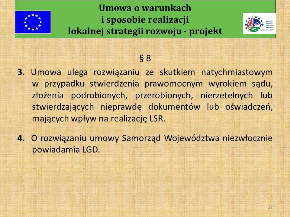 Umowa o warunkach i sposobie realizacji lokalnej strategii rozwoju - projekt 21 § 8 1.