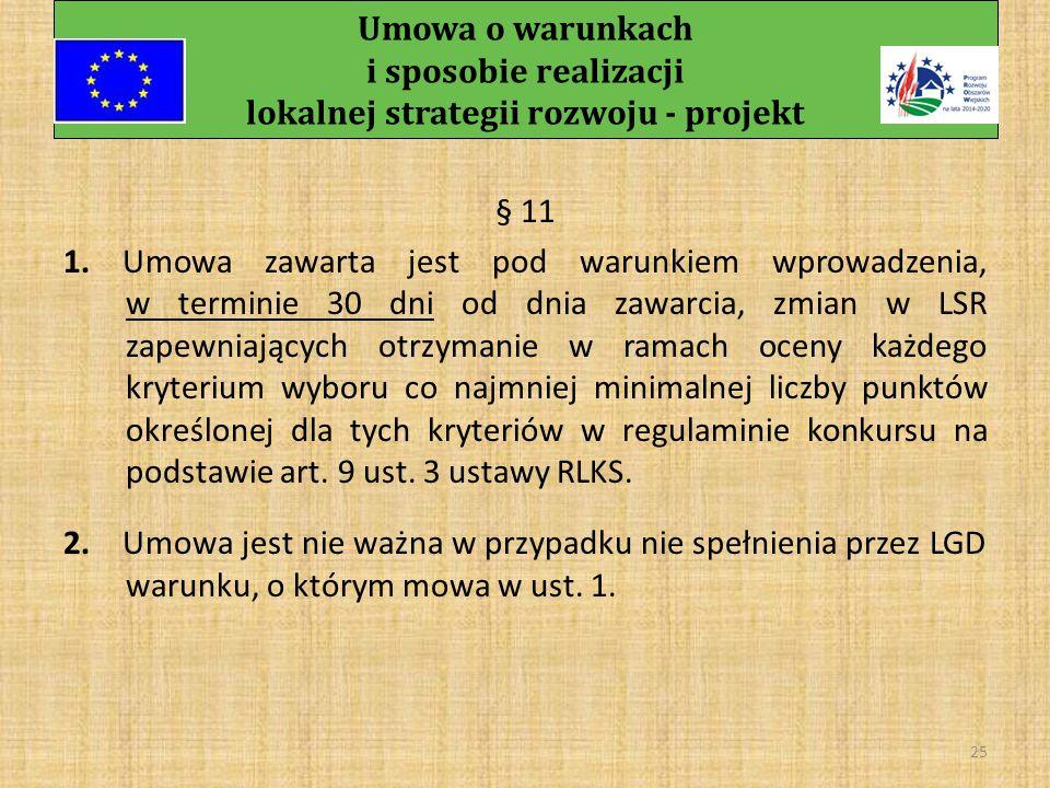 Umowa o warunkach i sposobie realizacji lokalnej strategii rozwoju - projekt 24 § 10 1.