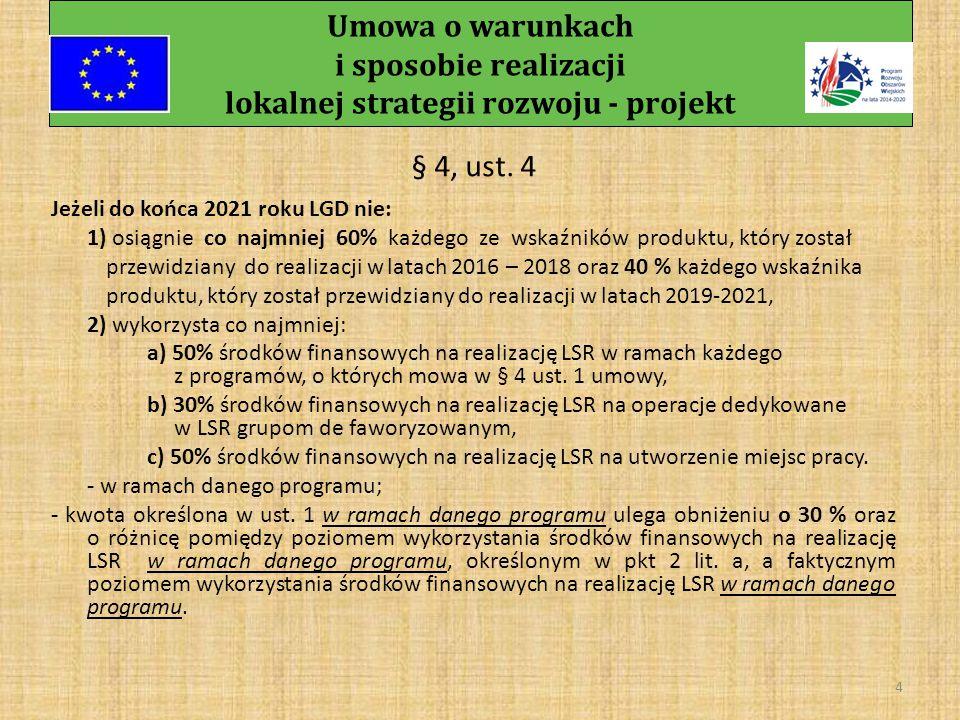 Umowa o warunkach i sposobie realizacji lokalnej strategii rozwoju - projekt 3 § 4, ust.