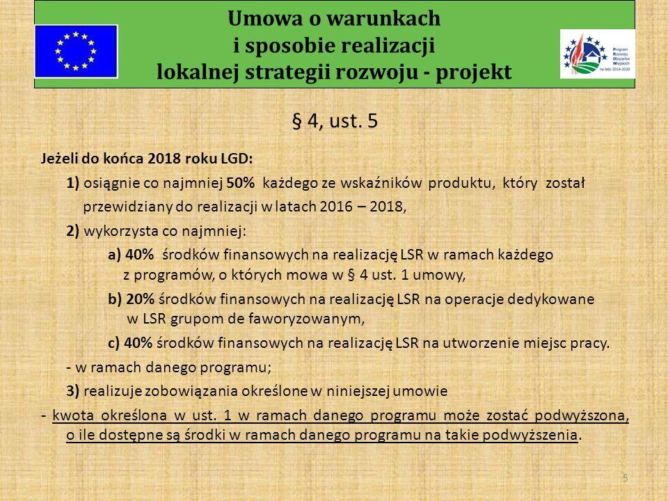 Umowa o warunkach i sposobie realizacji lokalnej strategii rozwoju - projekt 4 § 4, ust.