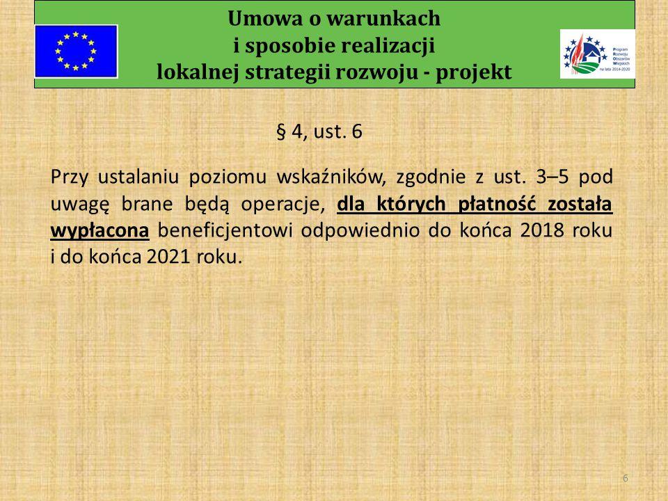 Umowa o warunkach i sposobie realizacji lokalnej strategii rozwoju - projekt 5 § 4, ust.
