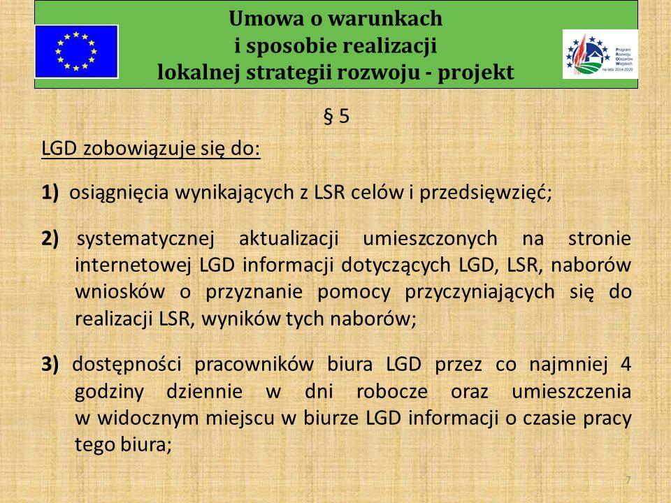 Umowa o warunkach i sposobie realizacji lokalnej strategii rozwoju - projekt 6 § 4, ust.