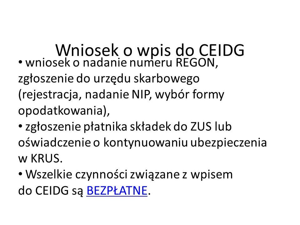 Wniosek o wpis do CEIDG wniosek o nadanie numeru REGON, zgłoszenie do urzędu skarbowego (rejestracja, nadanie NIP, wybór formy opodatkowania), zgłoszenie płatnika składek do ZUS lub oświadczenie o kontynuowaniu ubezpieczenia w KRUS.