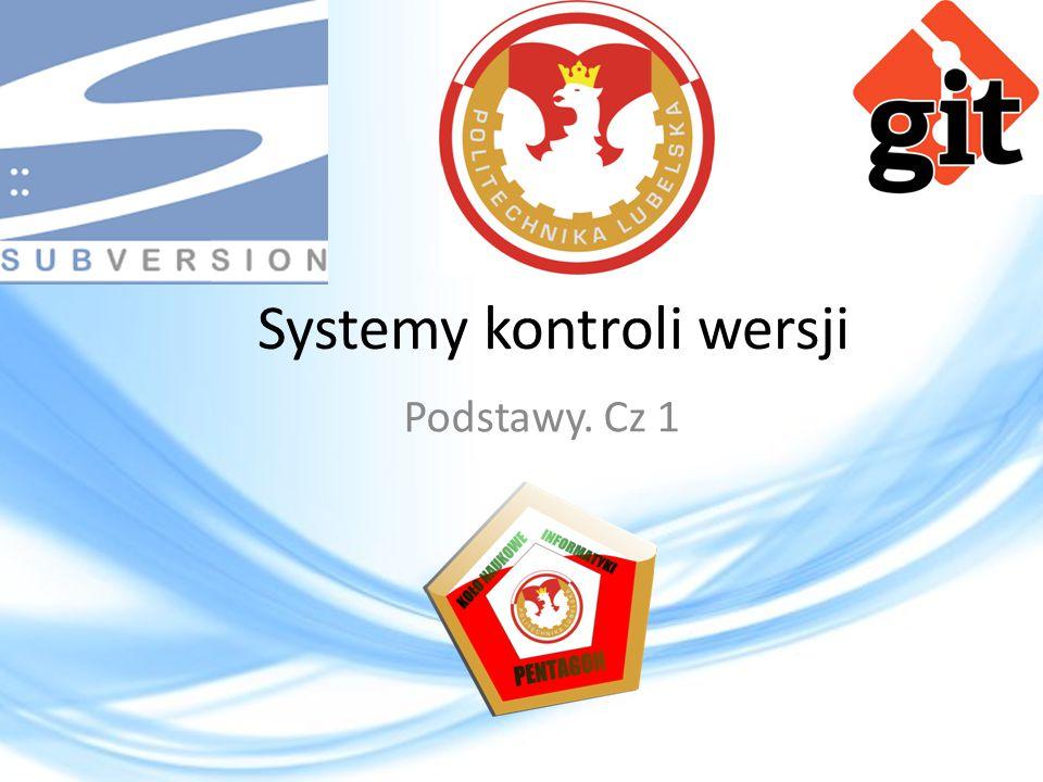 Systemy kontroli wersji Podstawy. Cz 1