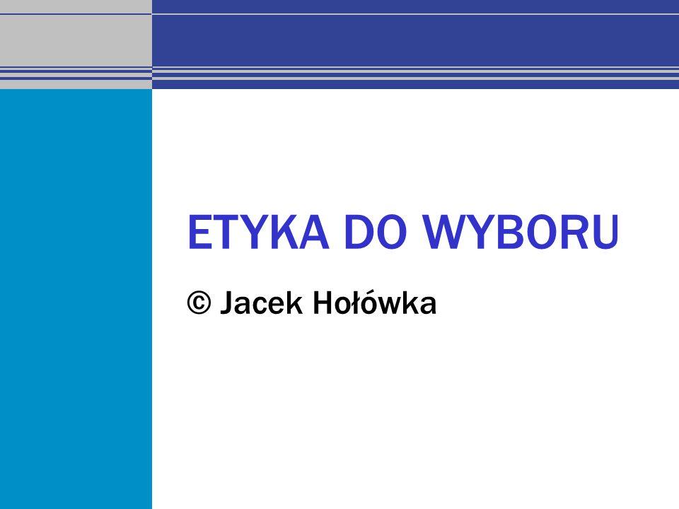 ETYKA DO WYBORU © Jacek Hołówka