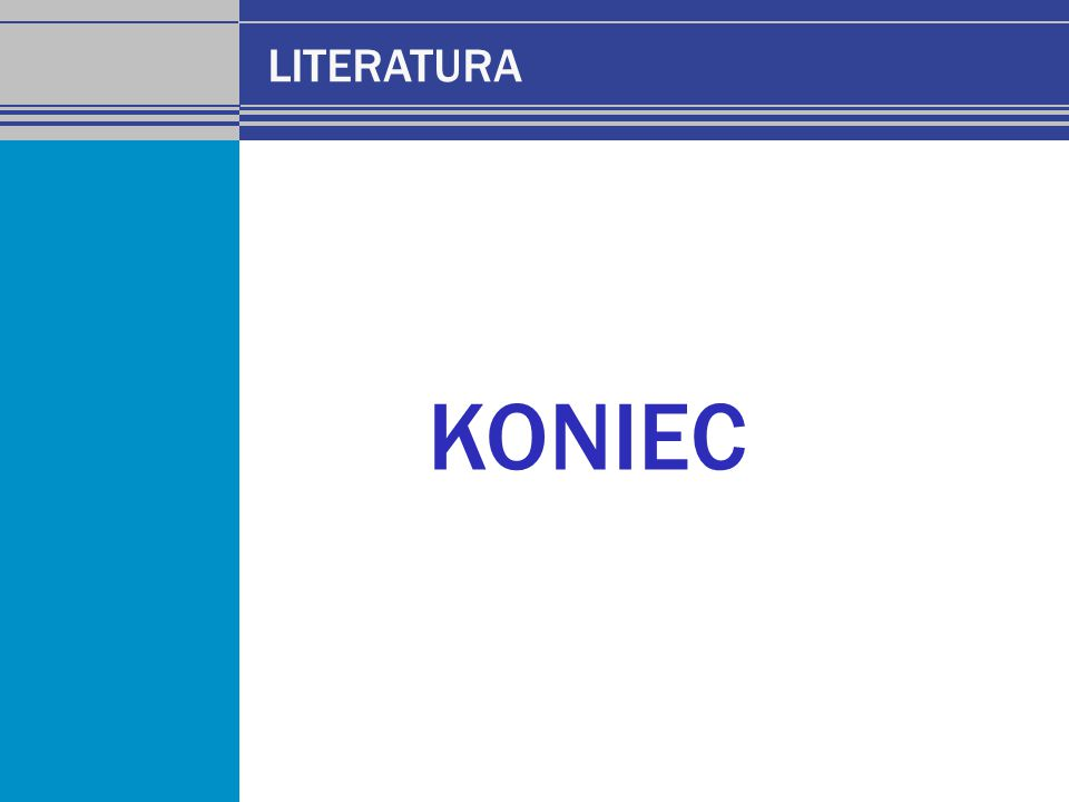 LITERATURA KONIEC