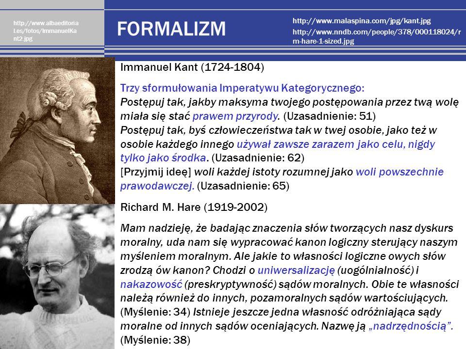 FORMALIZM http://www.nndb.com/people/378/000118024/r m-hare-1-sized.jpg Richard M. Hare (1919-2002) Mam nadzieję, że badając znaczenia słów tworzących