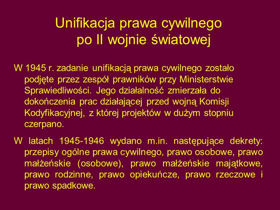 Unifikacja prawa cywilnego po II wojnie światowej W 1945 r.