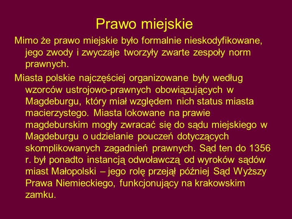 Prawo miejskie 2 Na prawie magdeburskim lokowano przede wszystkim miasta śląskie (np.