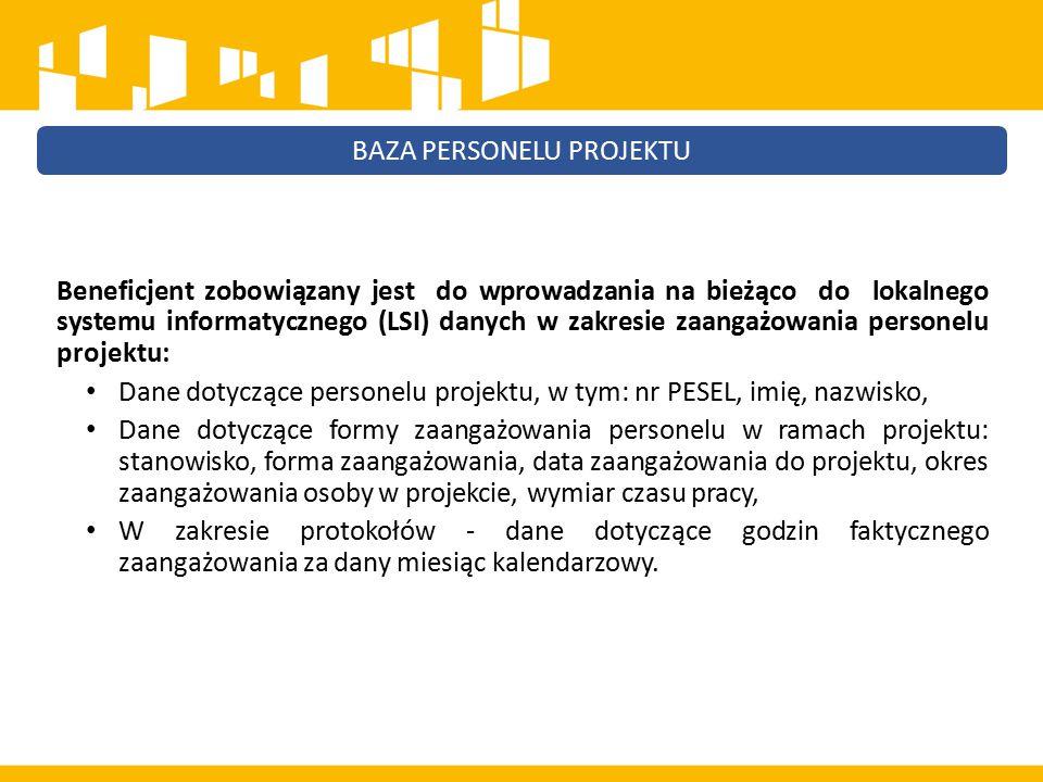 Beneficjent zobowiązany jest do wprowadzania na bieżąco do lokalnego systemu informatycznego (LSI) danych w zakresie zaangażowania personelu projektu: