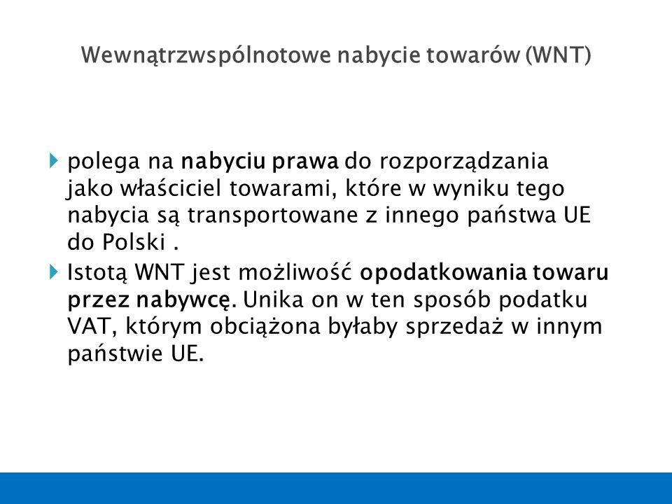  polega na nabyciu prawa do rozporządzania jako właściciel towarami, które w wyniku tego nabycia są transportowane z innego państwa UE do Polski.  I