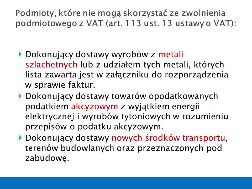  Dokonujący dostawy wyrobów z metali szlachetnych lub z udziałem tych metali, których lista zawarta jest w załączniku do rozporządzenia w sprawie fak